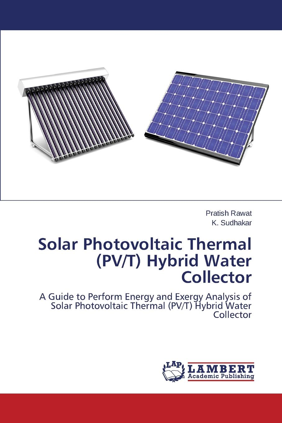 Rawat Pratish, Sudhakar K. Solar Photovoltaic Thermal (PV/T) Hybrid Water Collector universal adjustable solar panel wall and ground mounting bracket