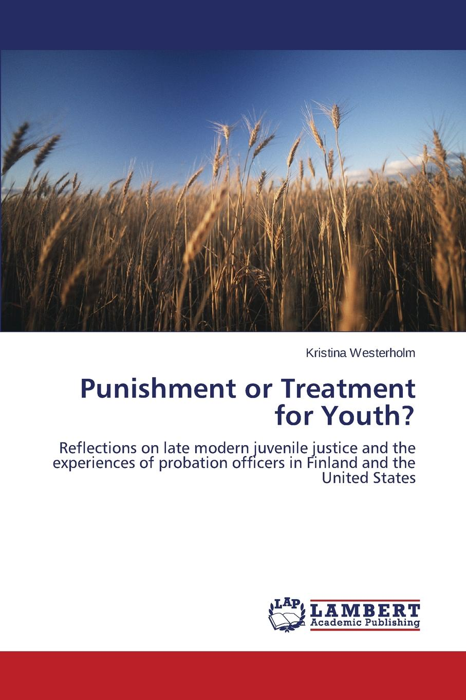 Westerholm Kristina Punishment or Treatment for Youth. цена