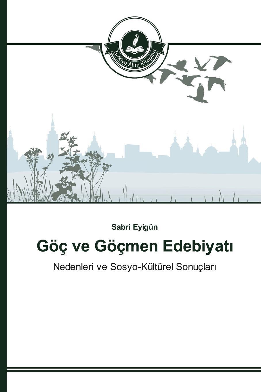 Eyigün Sabri Goc ve Gocmen Edebiyat.
