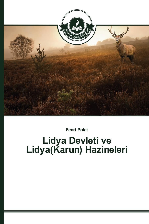Polat Fecri Lidya Devleti ve Lidya(Karun) Hazineleri yy 11 0