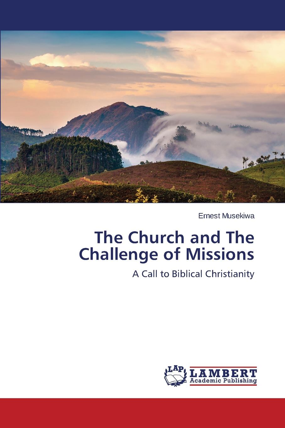 Musekiwa Ernest The Church and The Challenge of Missions periodical accounts relating to the missions of the church of the volume 26