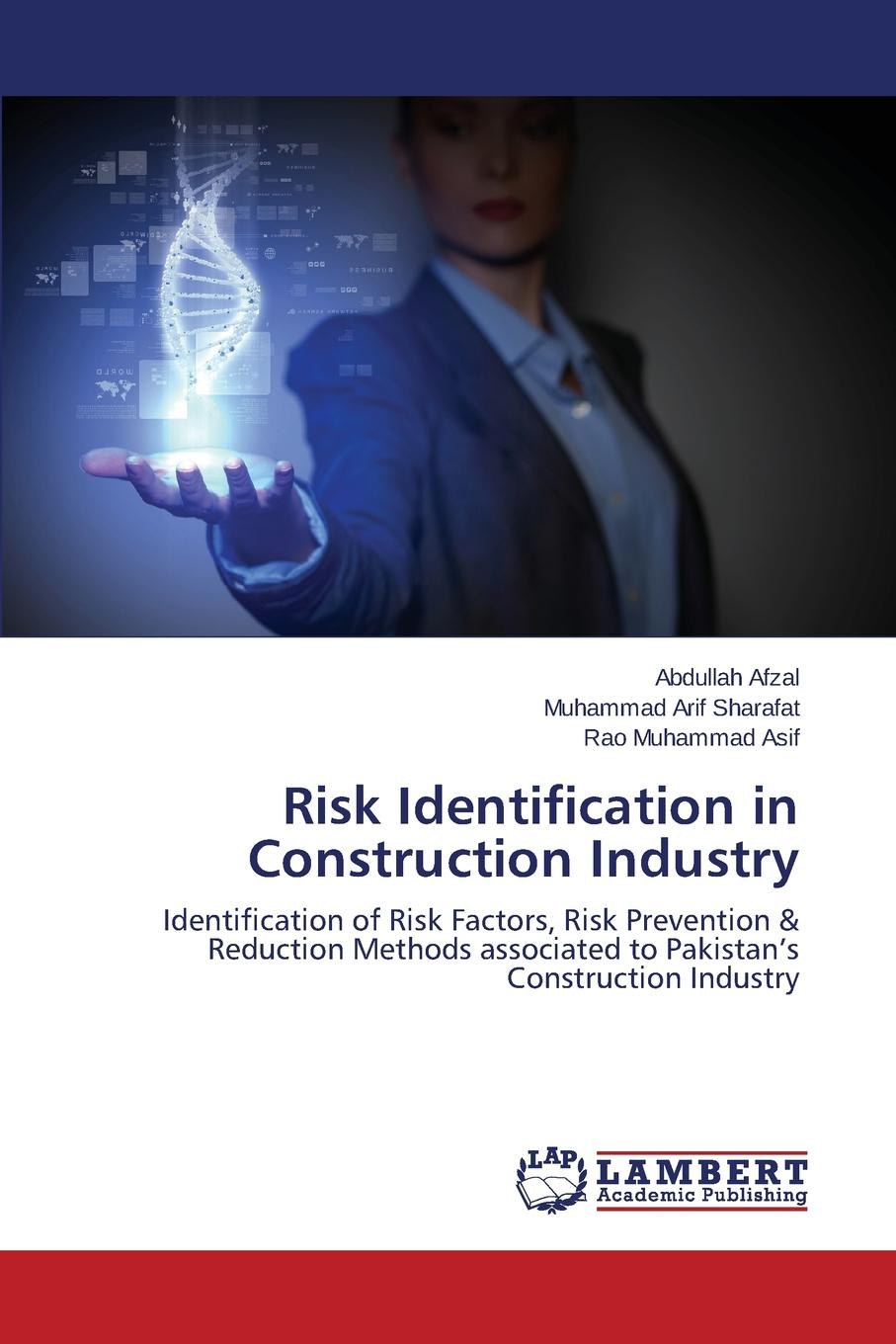 Afzal Abdullah, Sharafat Muhammad Arif, Asif Rao Muhammad Risk Identification in Construction Industry the cost of contracting out