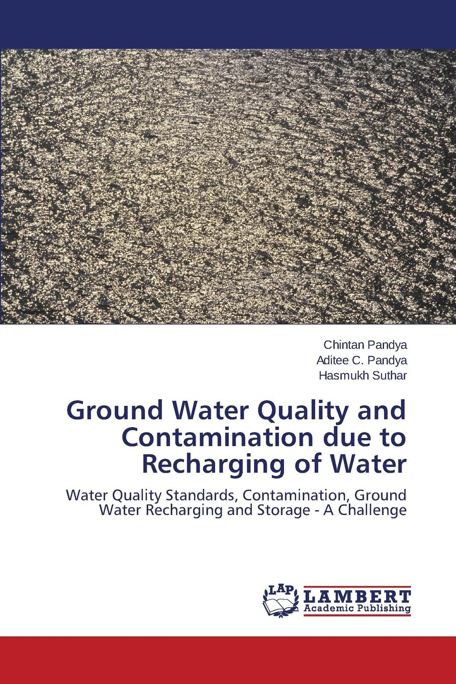 Pandya Chintan, Pandya Aditee C., Suthar Hasmukh Ground Water Quality and Contamination due to Recharging of Water gholamreza asadollahfardi rashin asadollahfardi the usage of the polluted water for agriculture