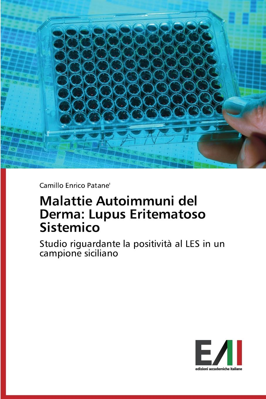 Patane' Camillo Enrico Malattie Autoimmuni del Derma. Lupus Eritematoso Sistemico цена 2017