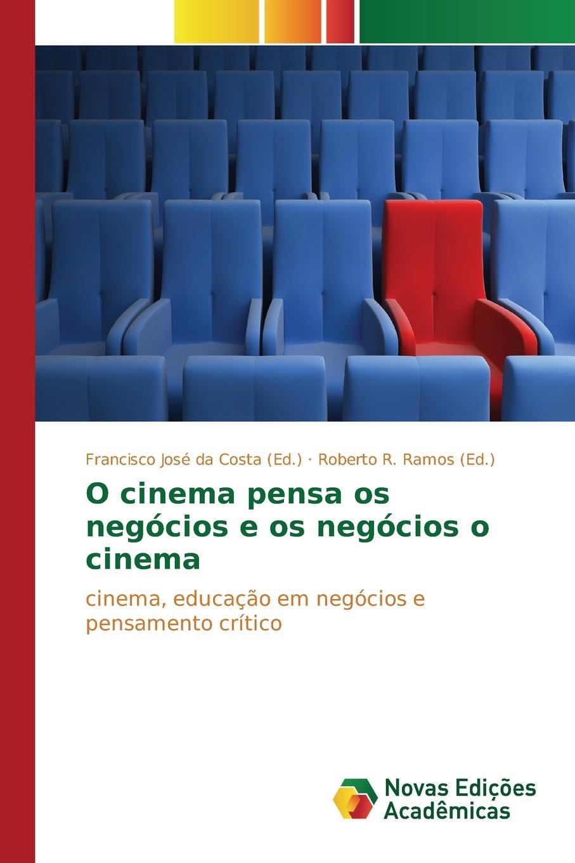 O cinema pensa os negocios e os negocios o cinema alfredo de carvalho notas dominicaes tomadas durante uma residencia em portugal e no brasil nos annos 1816 1817 e 1818 portuguese edition