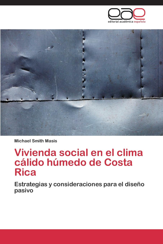 Smith Masis Michael Vivienda social en el clima calido humedo de Costa Rica el barco costa torelo cendra 2 5x20