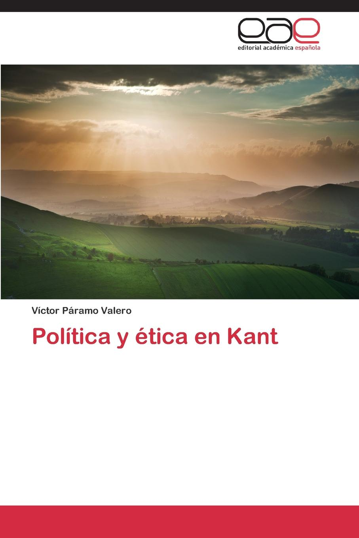 Páramo Valero Víctor Politica y etica en Kant недорго, оригинальная цена