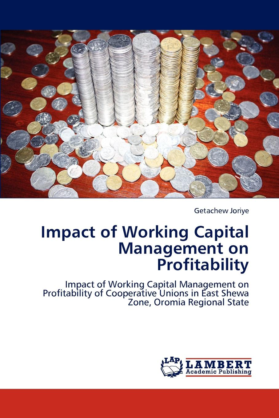 Getachew Joriye Impact of Working Capital Management on Profitability julie meehan pricing and profitability management a practical guide for business leaders