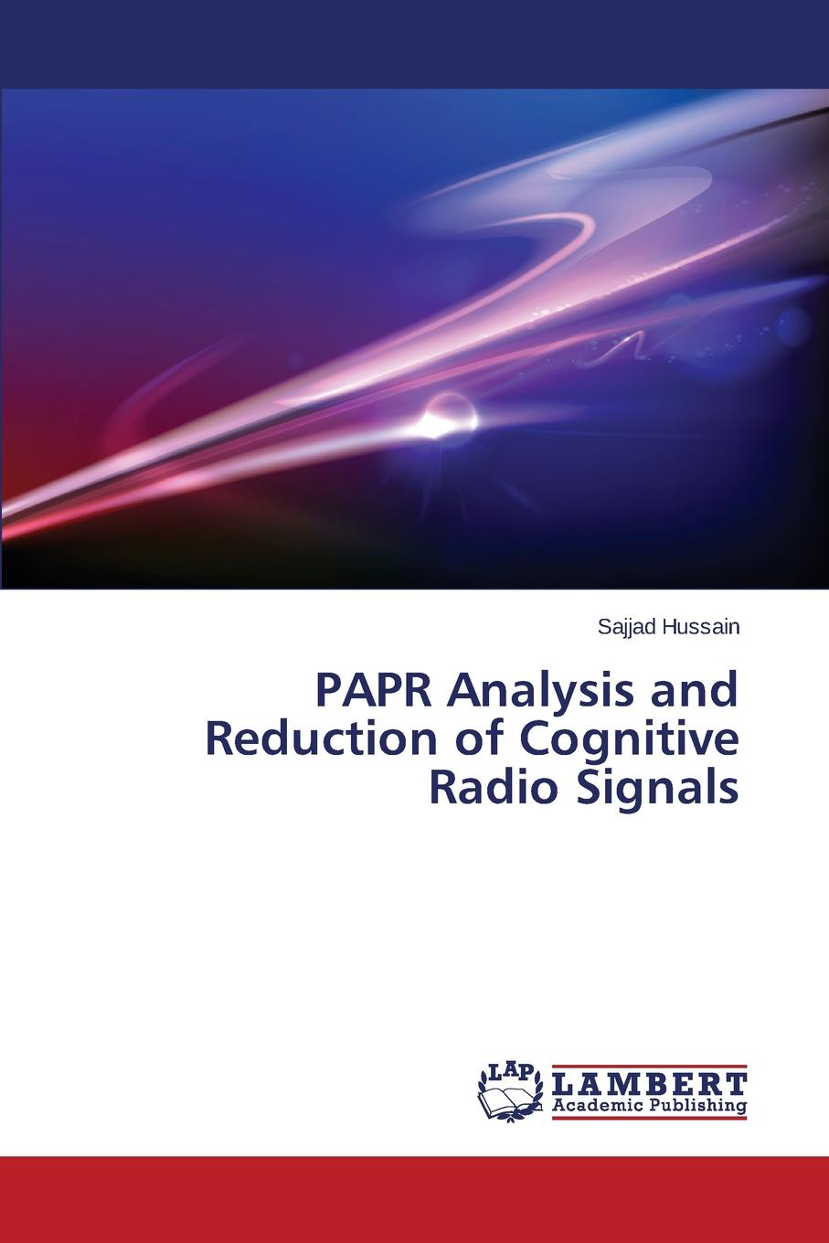 Hussain Sajjad PAPR Analysis and Reduction of Cognitive Radio Signals signals and systems