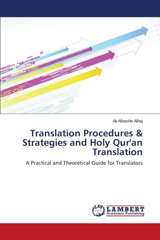 Albashir Alhaj Ali Translation Procedures . Strategies and Holy Qur.an Translation хранителни добавки translation