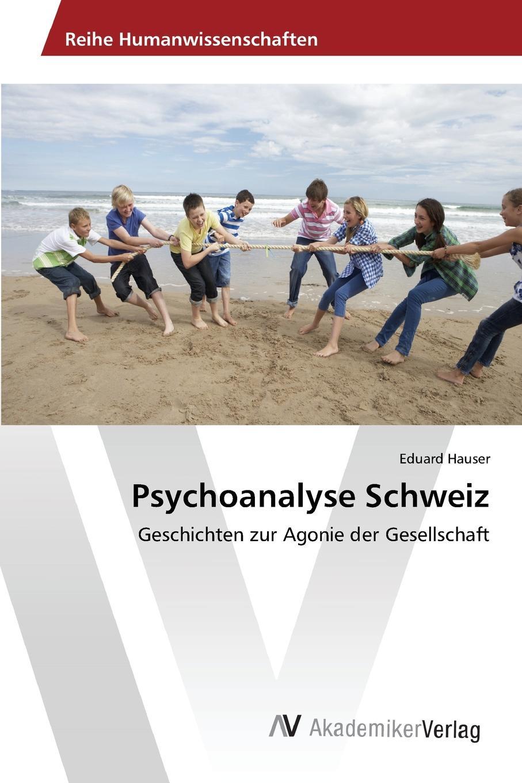 Hauser Eduard Psychoanalyse Schweiz johann langhard die anarchistische bewegung in der schweiz