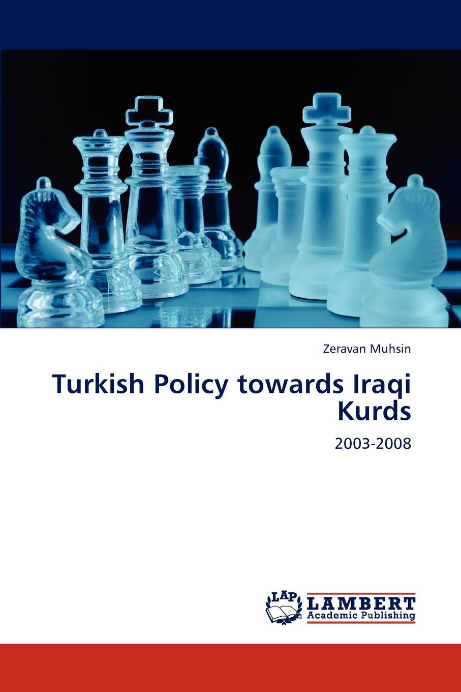Zeravan Muhsin Turkish Policy towards Iraqi Kurds national security