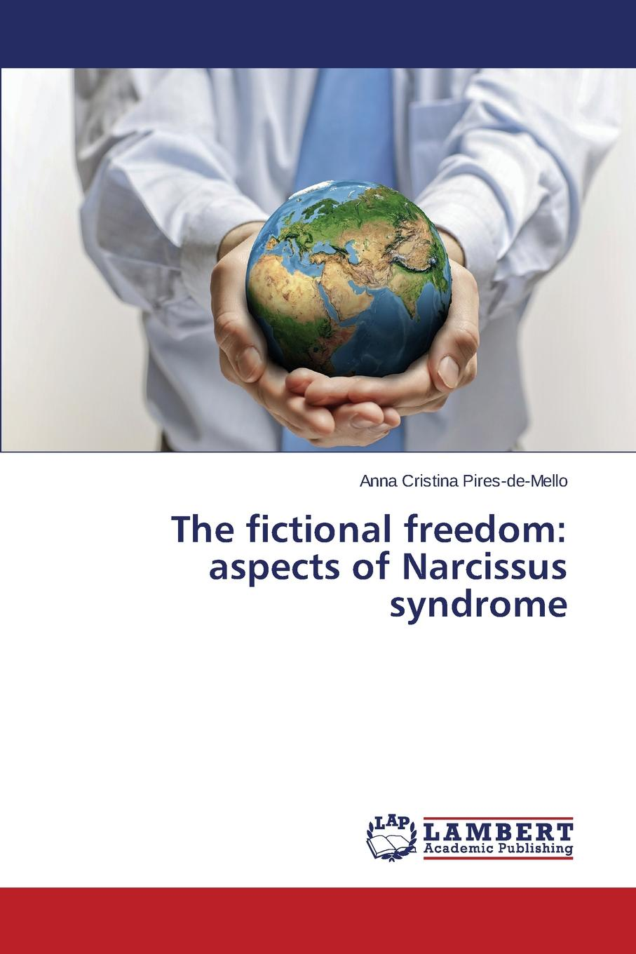 Pires-de-Mello Anna Cristina The fictional freedom. aspects of Narcissus syndrome order and disorder anthropological perspectives