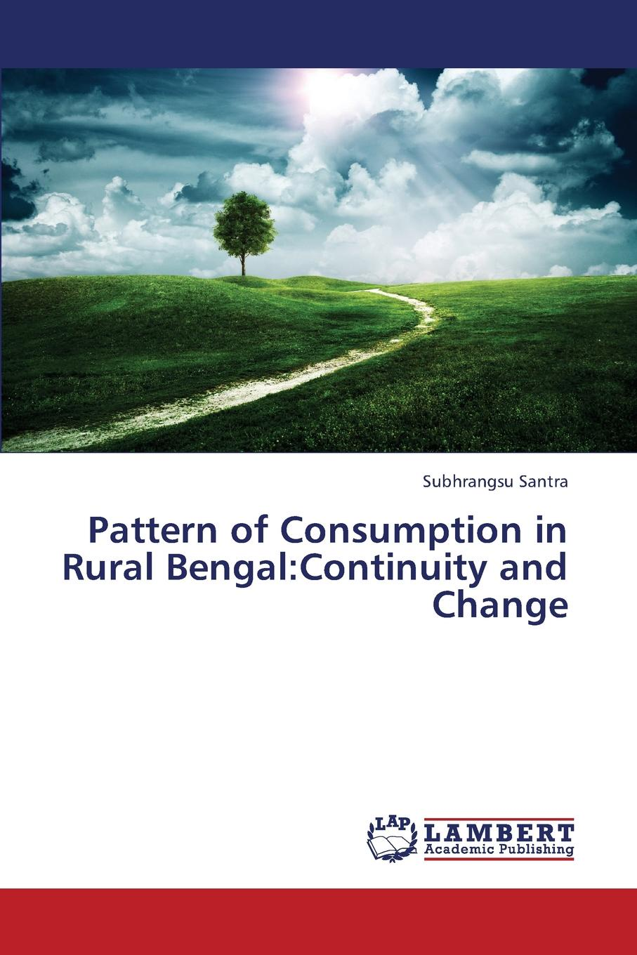 Santra Subhrangsu Pattern of Consumption in Rural Bengal. Continuity and Change somenath halder and malay mukhopadhyay changing livelihood of snake charmer in eastern india