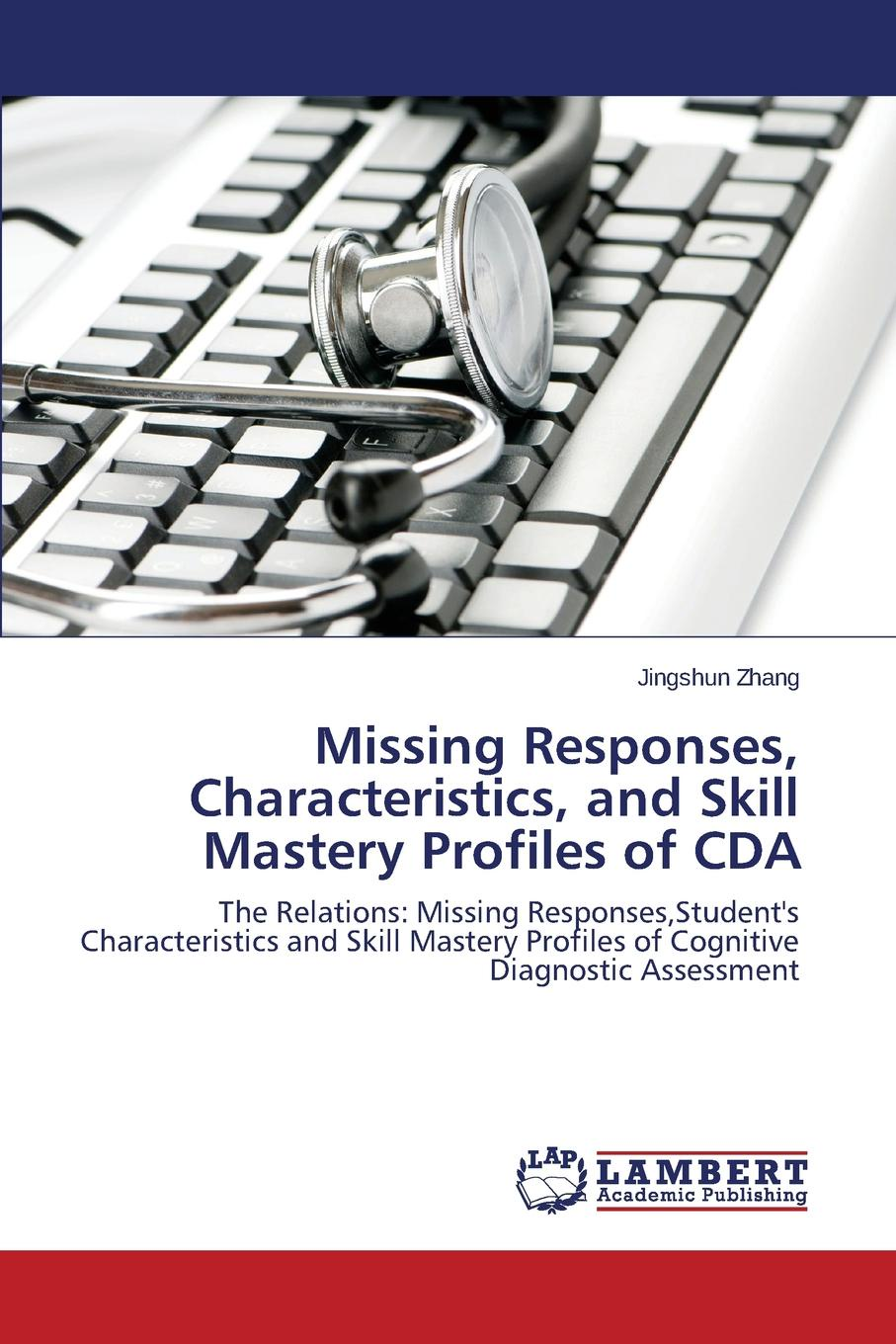 Zhang Jingshun Missing Responses, Characteristics, and Skill Mastery Profiles of CDA mixed item for will casimiro