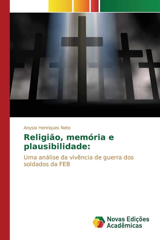 Henriques Neto Anysio Religiao, memoria e plausibilidade a votta livro de oracoes op 46