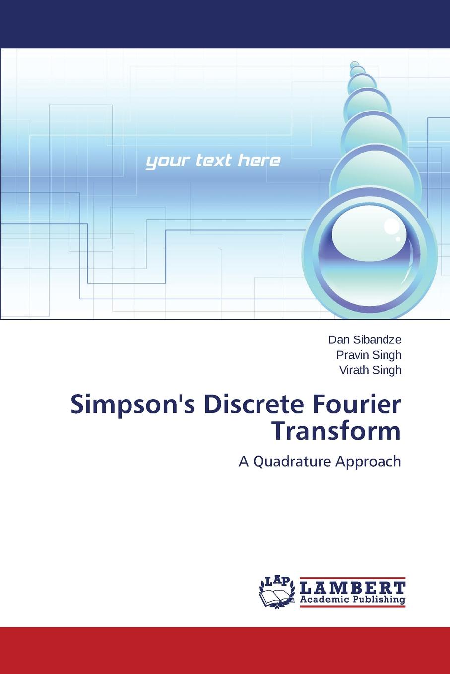 Sibandze Dan, Singh Pravin, Singh Virath Simpson.s Discrete Fourier Transform amy lyman the trustworthy leader leveraging the power of trust to transform your organization