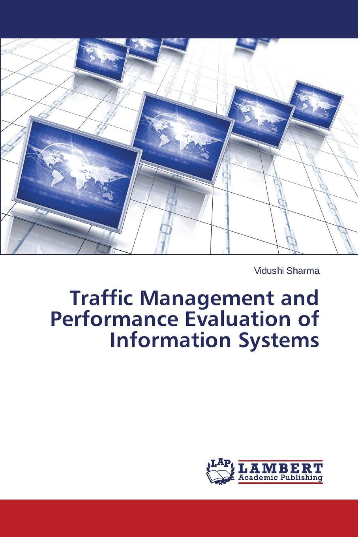 Sharma Vidushi Traffic Management and Performance Evaluation of Information Systems цена