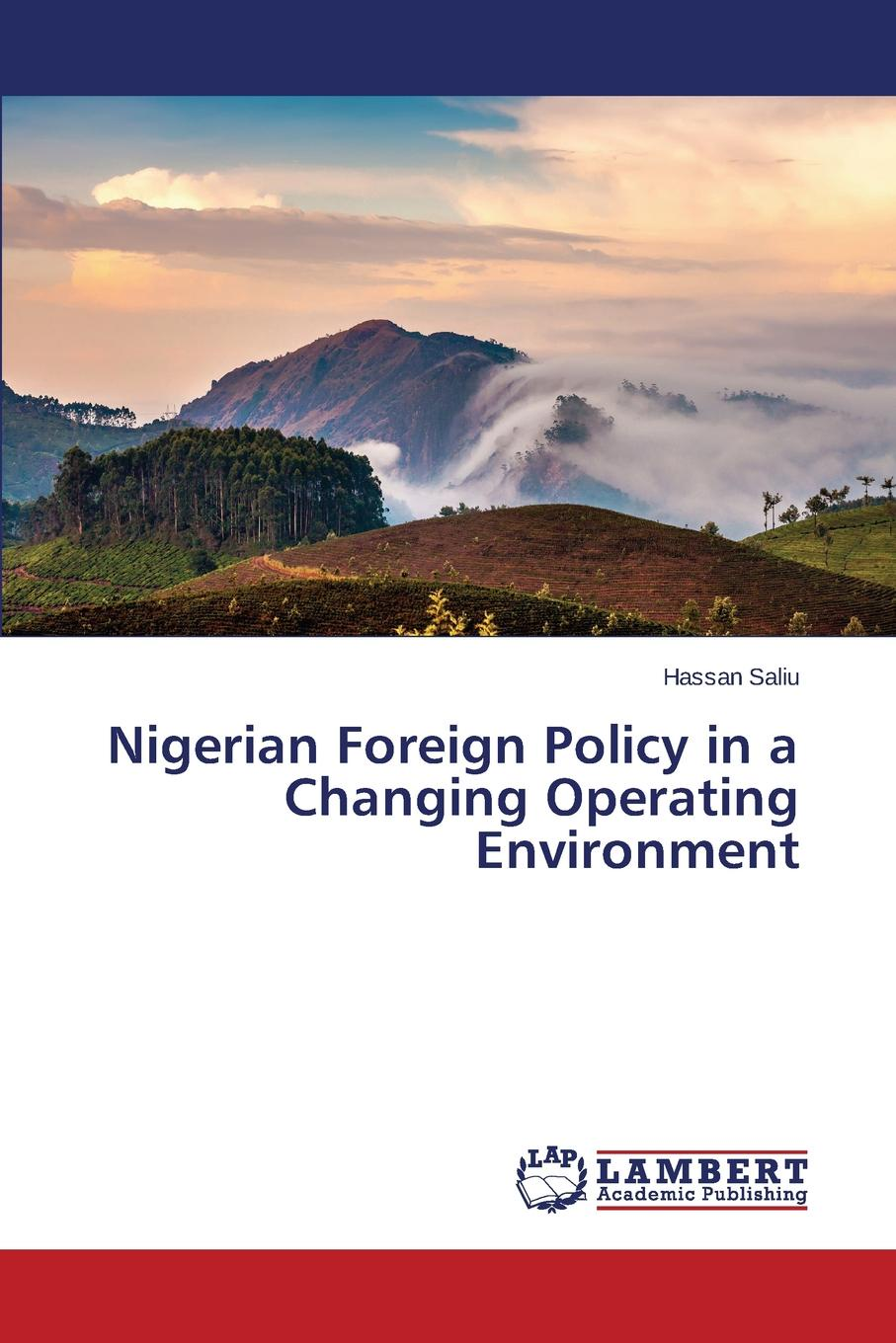Saliu Hassan Nigerian Foreign Policy in a Changing Operating Environment