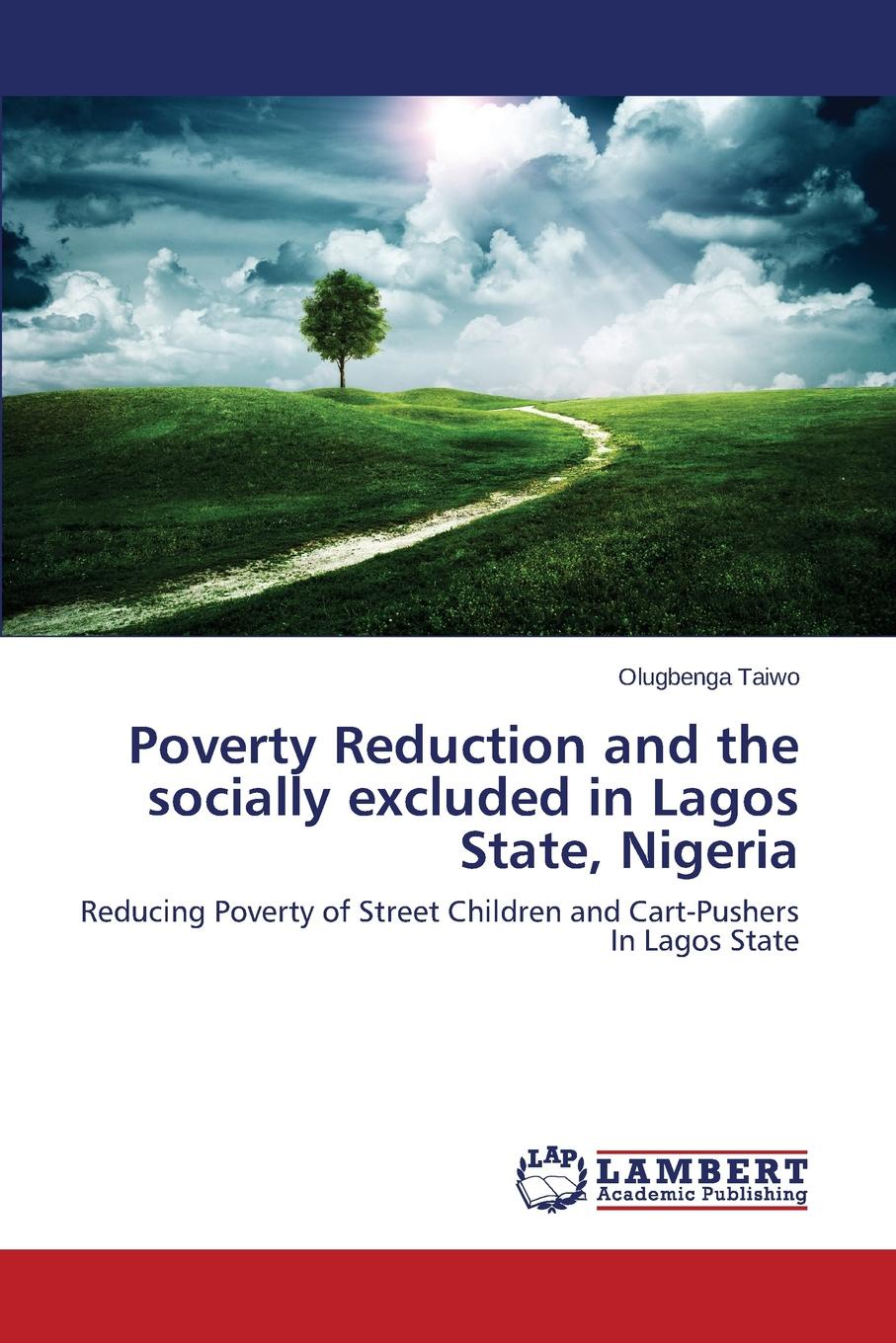 Taiwo Olugbenga Poverty Reduction and the socially excluded in Lagos State, Nigeria недорго, оригинальная цена