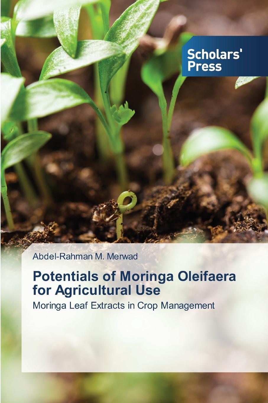 цена на Merwad Abdel-Rahman M. Potentials of Moringa Oleifaera for Agricultural Use