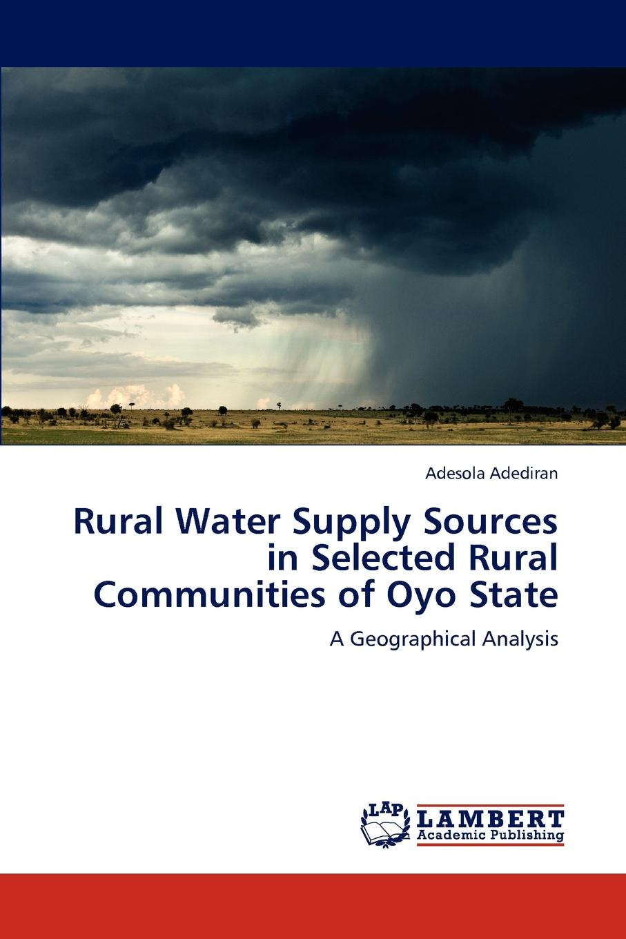 Adediran Adesola Rural Water Supply Sources in Selected Rural Communities of Oyo State susanne charlesworth m water resources in the built environment management issues and solutions