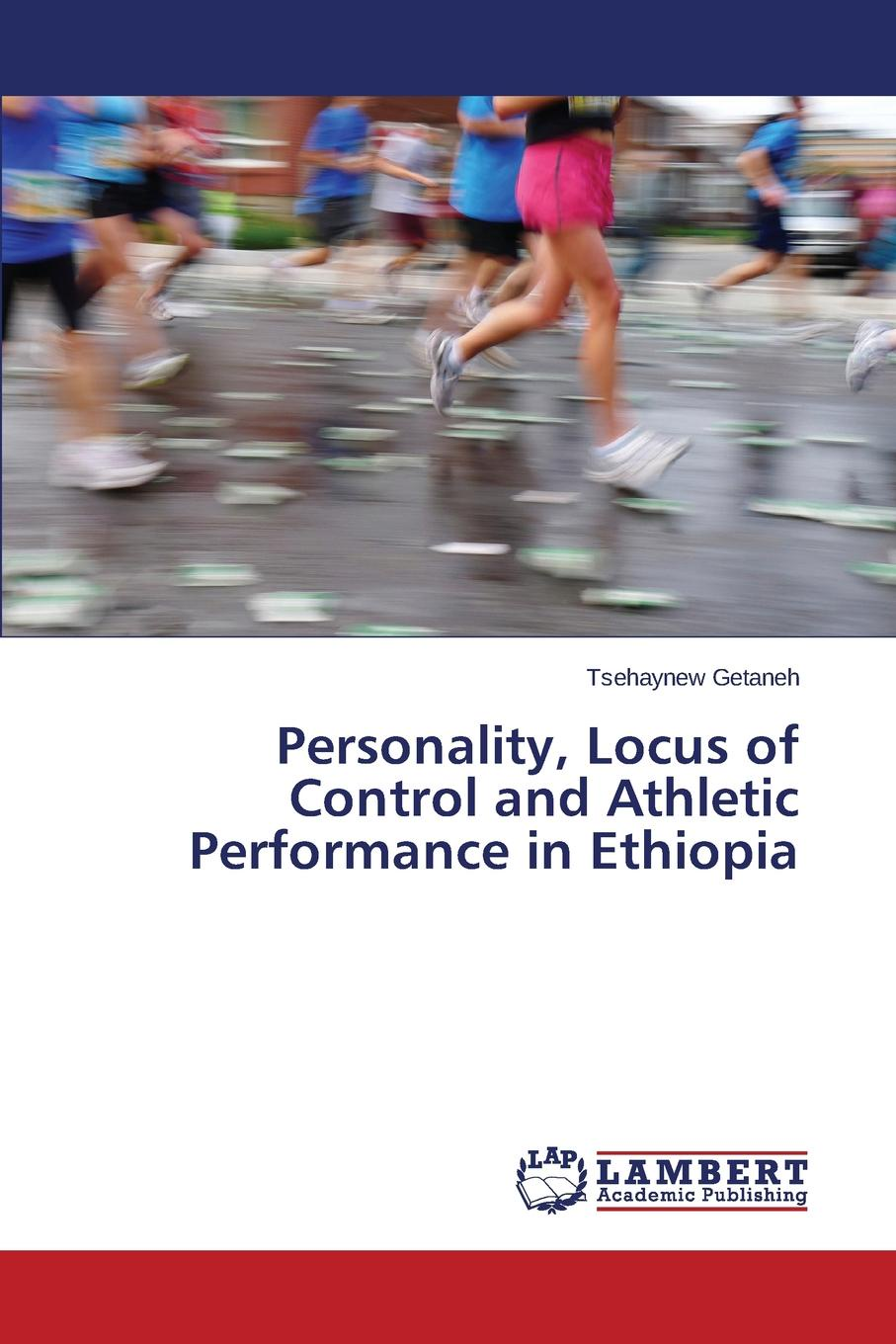 Getaneh Tsehaynew Personality, Locus of Control and Athletic Performance in Ethiopia