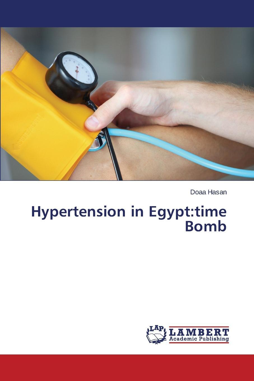 Hasan Doaa Hypertension in Egypt. time Bomb eoin o brien t abc of hypertension