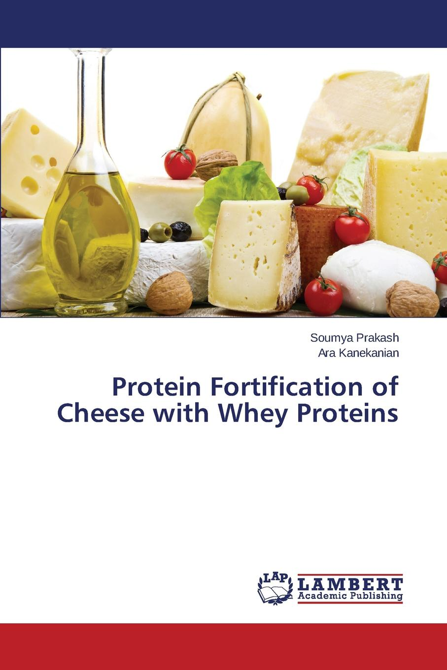 Prakash Soumya, Kanekanian Ara Protein Fortification of Cheese with Whey Proteins стоимость