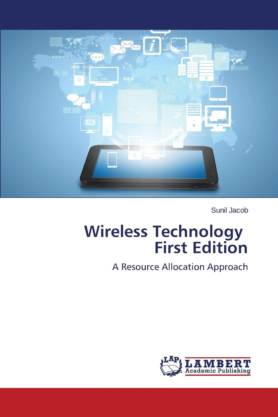 Jacob Sunil Wireless Technology First Edition yaacoub elias resource allocation in uplink ofdma wireless systems optimal solutions and practical implementations