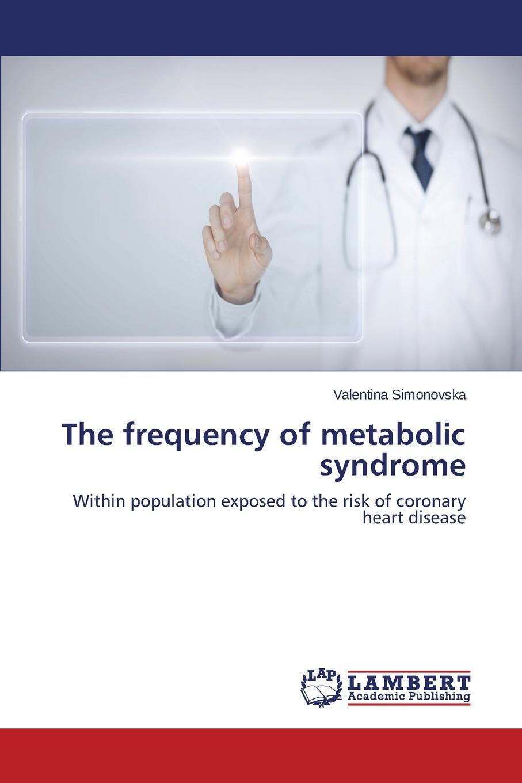 Simonovska Valentina The frequency of metabolic syndrome недорго, оригинальная цена