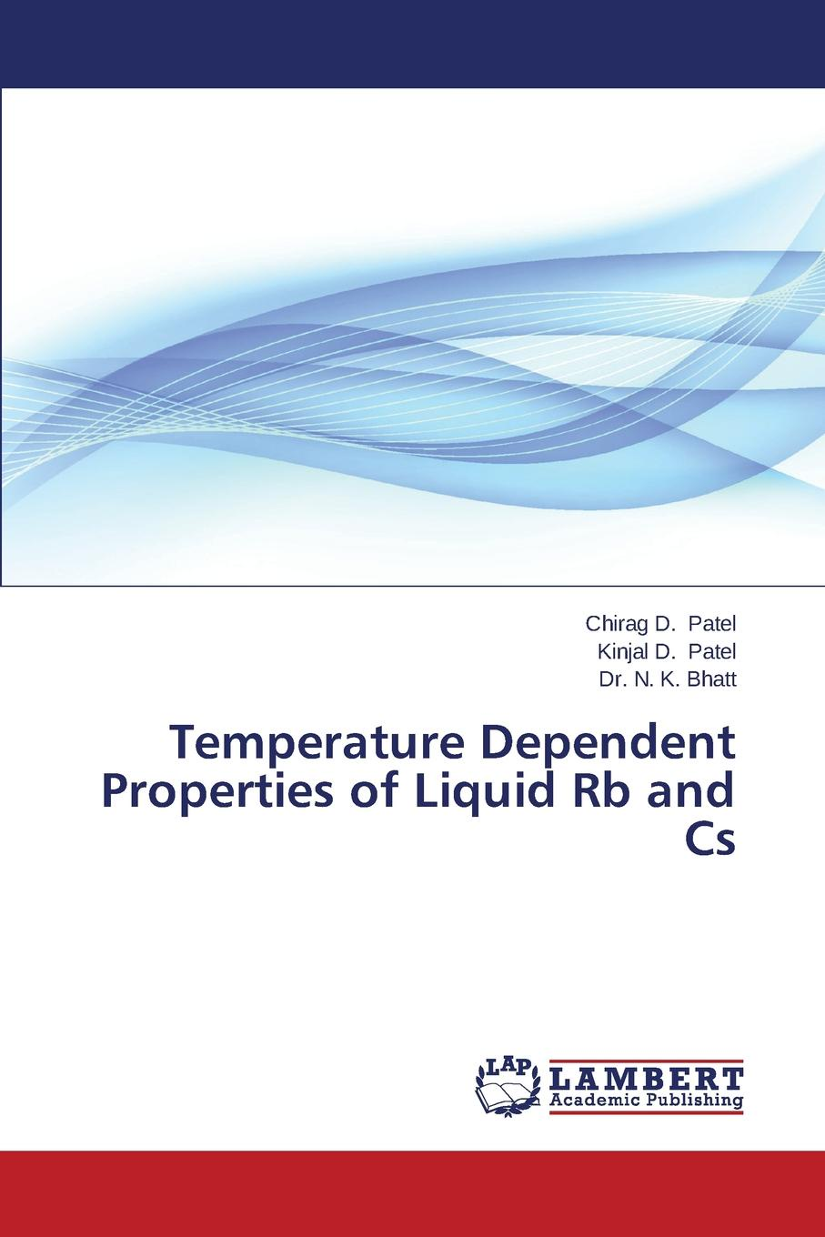 Patel Chirag D., Patel Kinjal D., Bhatt Dr N. K. Temperature Dependent Properties of Liquid RB and CS цены