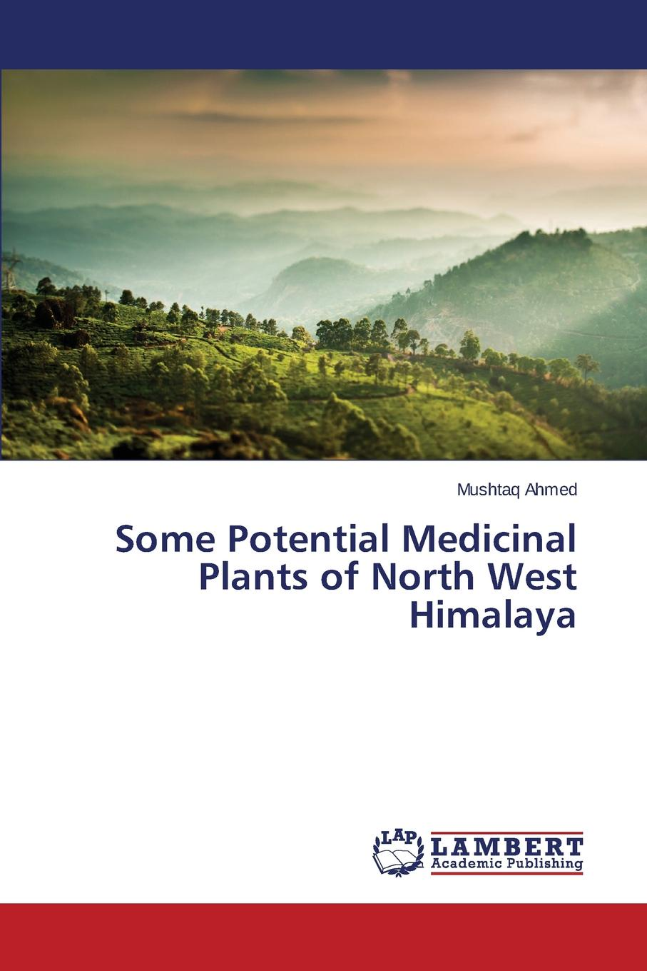 Ahmed Mushtaq Some Potential Medicinal Plants of North West Himalaya недорго, оригинальная цена
