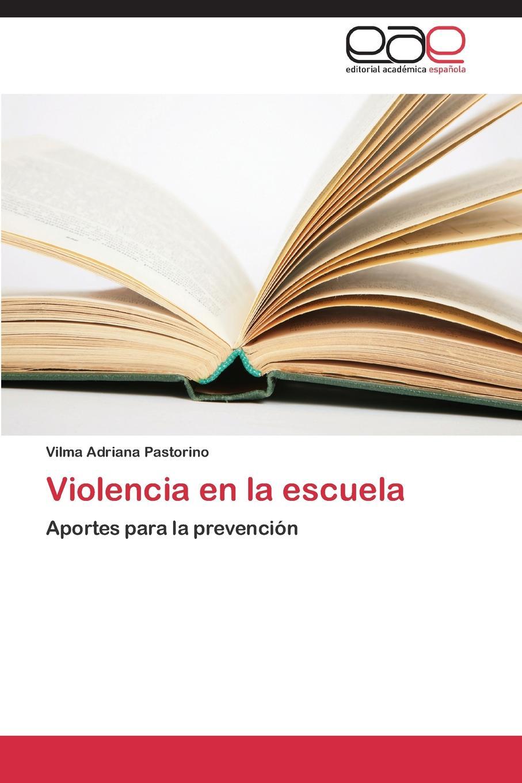 Pastorino Vilma Adriana Violencia En La Escuela naranjo priego elvira elena instituciones politicas y desempeno municipal en mexico