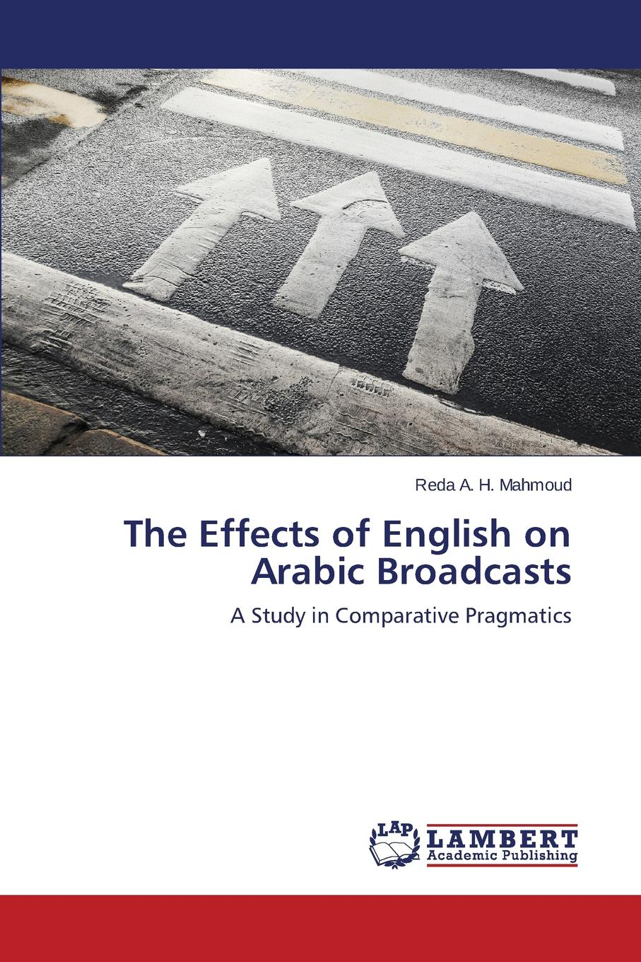 Mahmoud Reda A. H. The Effects of English on Arabic Broadcasts barnes william an outline of english speech craft