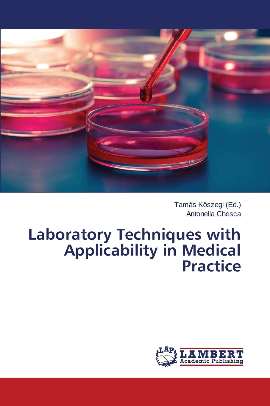 Chesca Antonella Laboratory Techniques with Applicability in Medical Practice new assays of haemostasis and anticoagulation