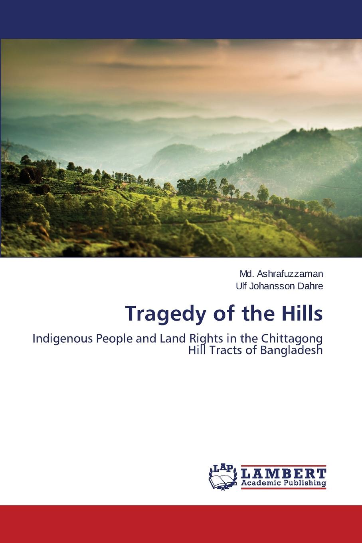 Ashrafuzzaman Md., Johansson Dahre Ulf Tragedy of the Hills aging problems of indigenous people of bangladesh
