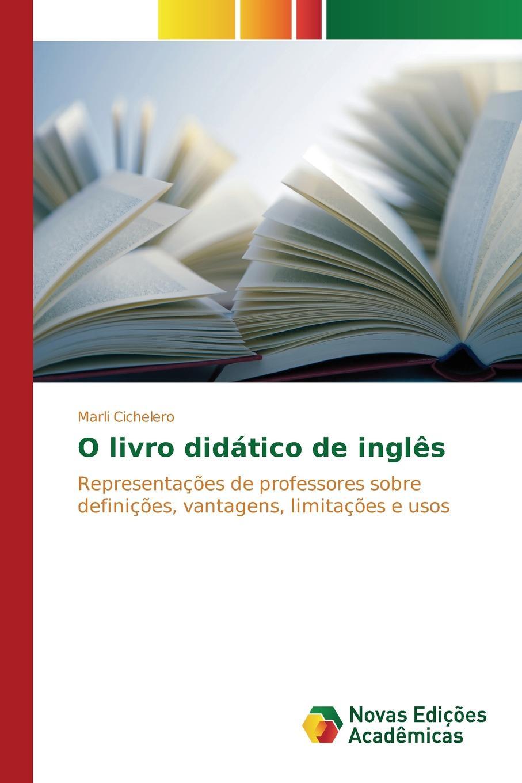 Cichelero Marli O livro didatico de ingles цена 2017