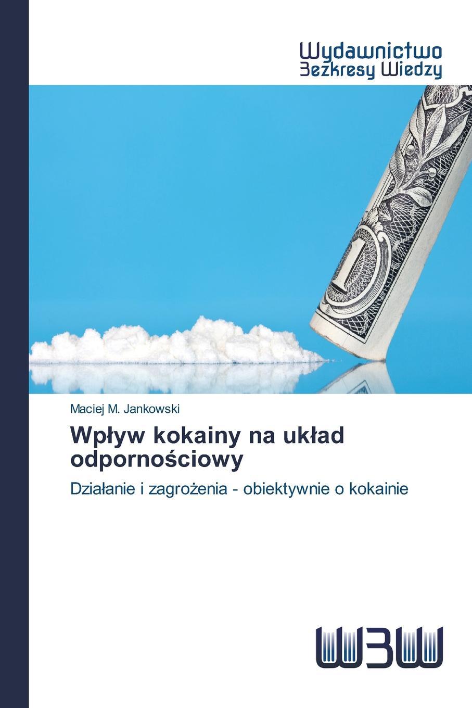 Jankowski Maciej M. Wplyw kokainy na uklad odpornosciowy фэнси fancy na na na na hey hey hey kiss him goodbye