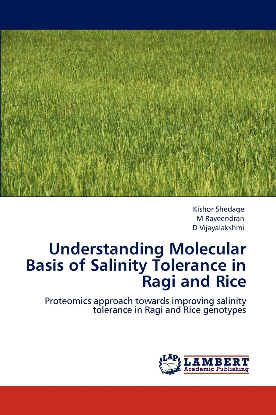 Kishor Shedage, M Raveendran, D Vijayalakshmi Understanding Molecular Basis of Salinity Tolerance in Ragi and Rice gill sarvajeet s climate change and plant abiotic stress tolerance