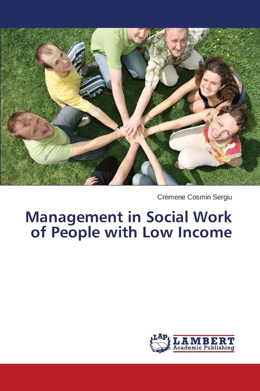 Cosmin Sergiu Cremene Management in Social Work of People with Low Income цены