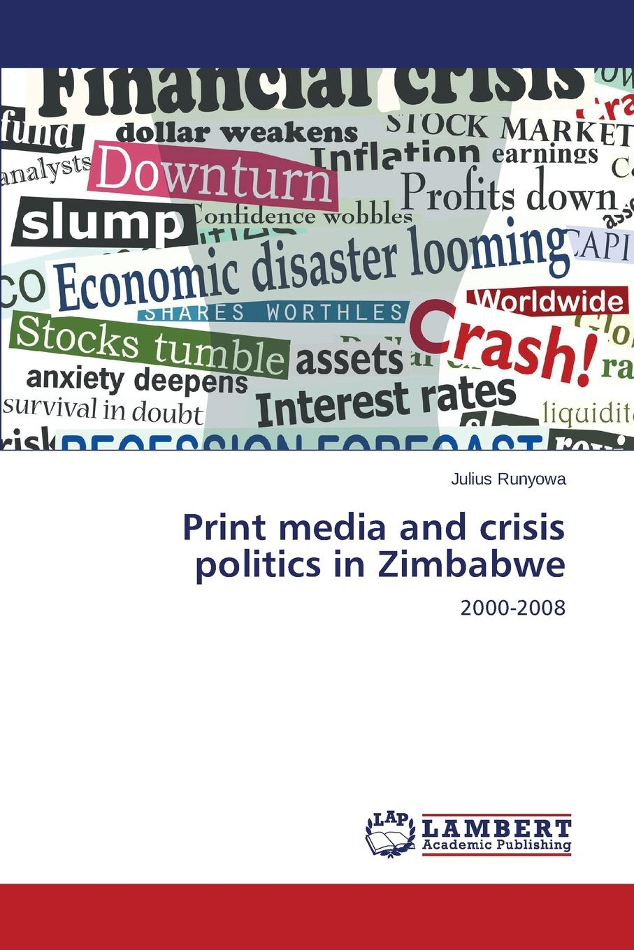 Runyowa Julius Print media and crisis politics in Zimbabwe media and politics in pakistan