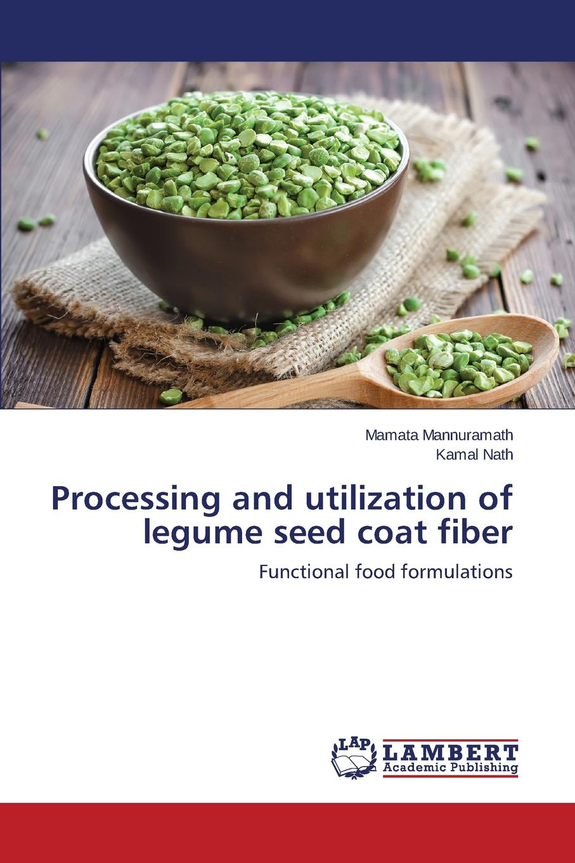 Processing and utilization of legume seed coat fiber