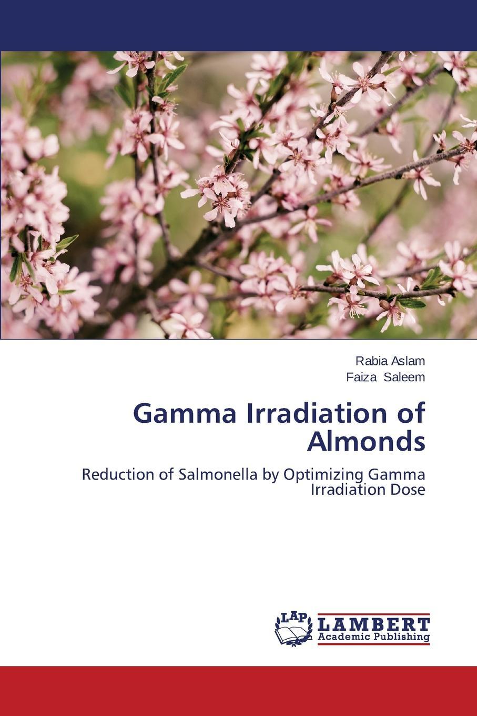 Aslam Rabia, Saleem Faiza Gamma Irradiation of Almonds недорго, оригинальная цена