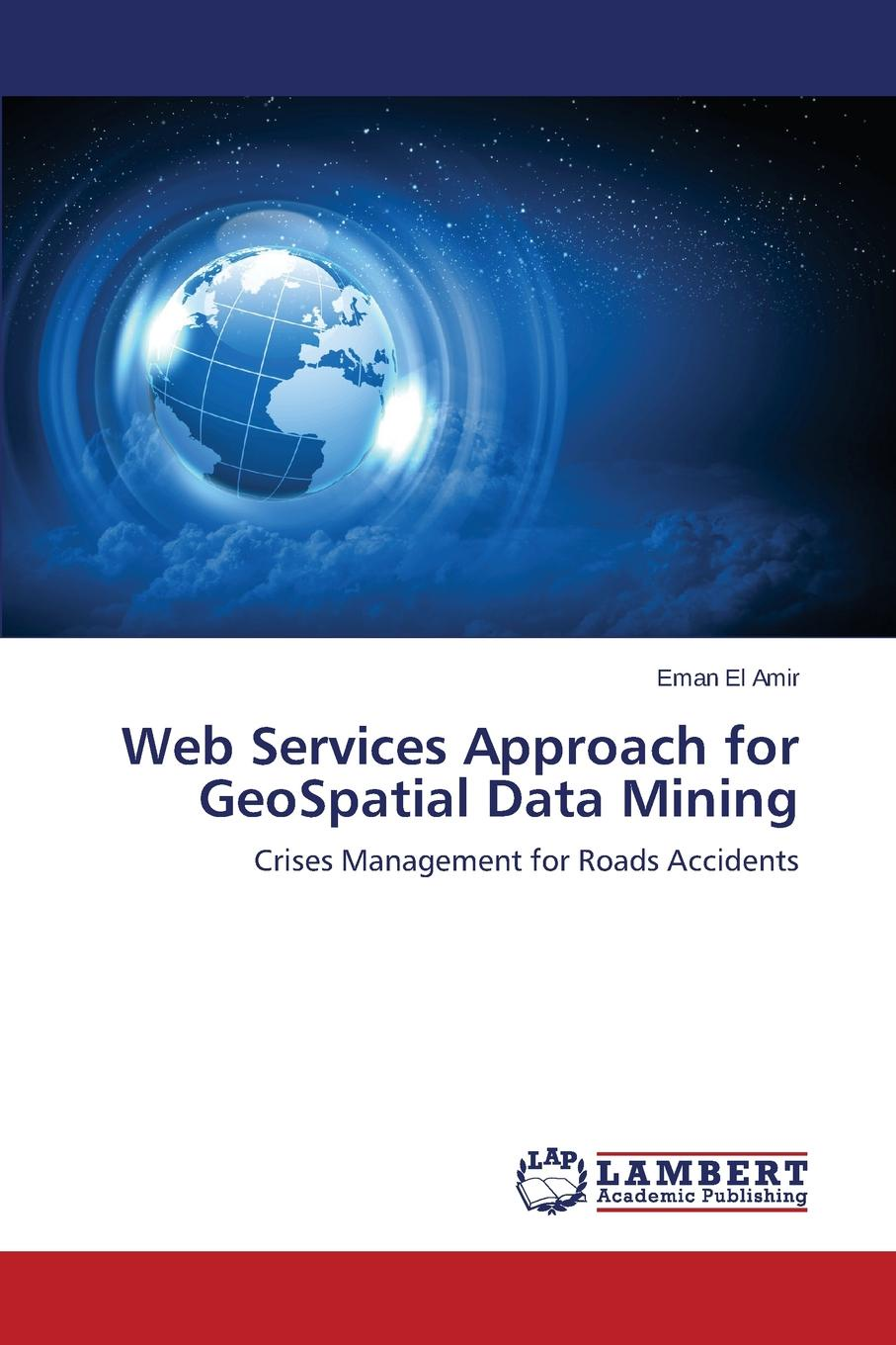 El Amir Eman Web Services Approach for GeoSpatial Data Mining michael archer d the forex chartist companion a visual approach to technical analysis