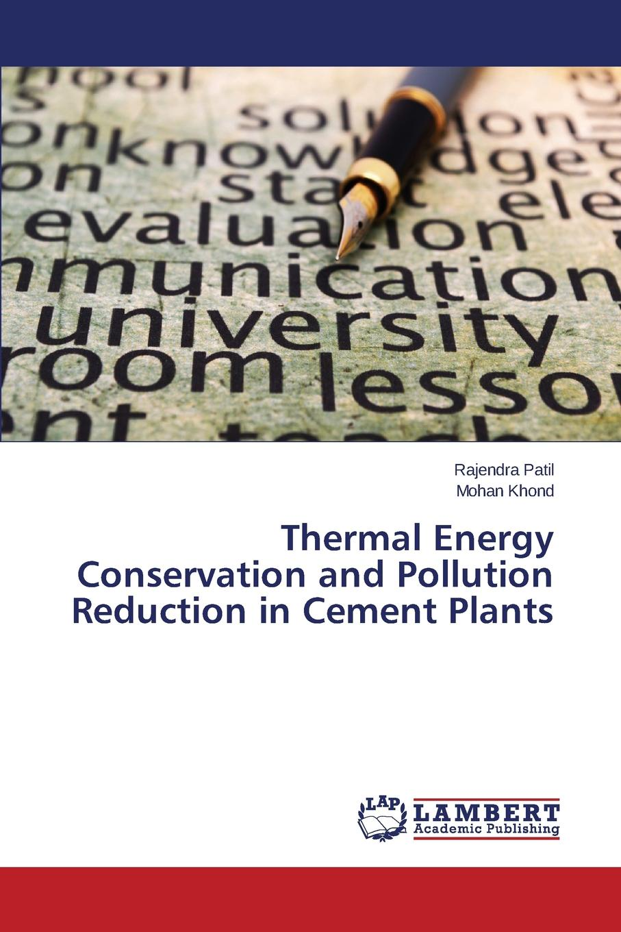 Patil Rajendra, Khond Mohan Thermal Energy Conservation and Pollution Reduction in Cement Plants недорго, оригинальная цена