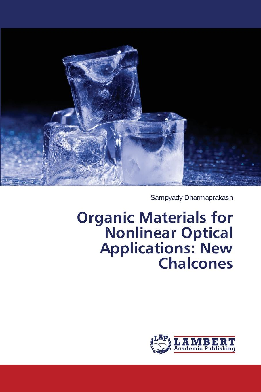 Dharmaprakash Sampyady Organic Materials for Nonlinear Optical Applications. New Chalcones недорго, оригинальная цена
