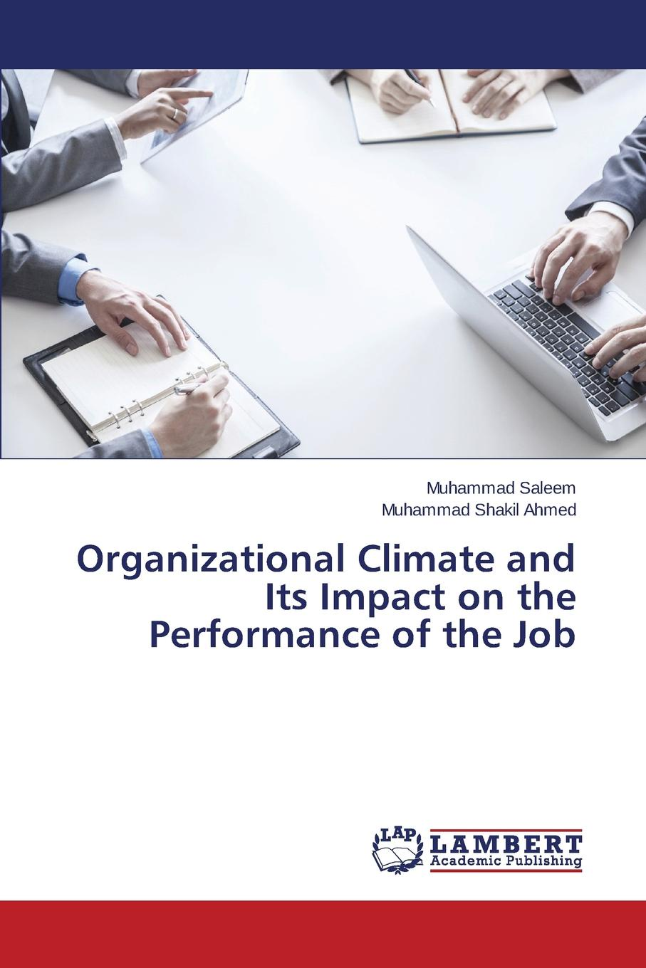 Saleem Muhammad, Shakil Ahmed Muhammad Organizational Climate and Its Impact on the Performance of the Job job satisfaction and organizational climate in libraries in india