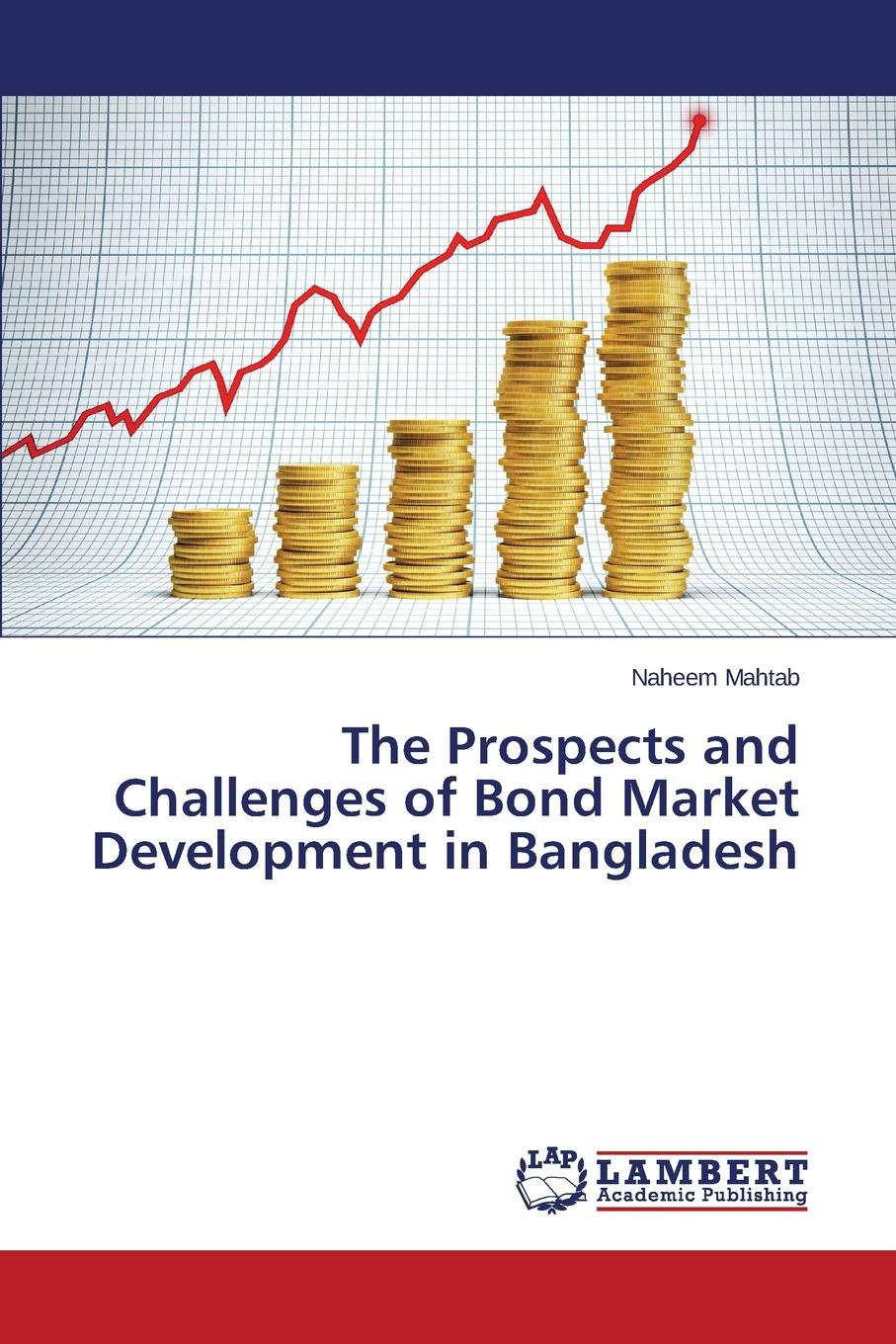 The Prospects and Challenges of Bond Market Development in Bangladesh The development of economy of any country depends mostly on...