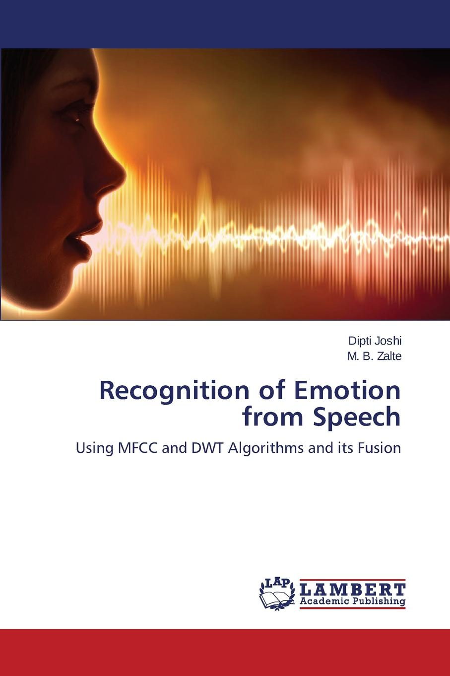 Joshi Dipti, Zalte M. B. Recognition of Emotion from Speech automatic isolated speech recognition system using mfcc analysis